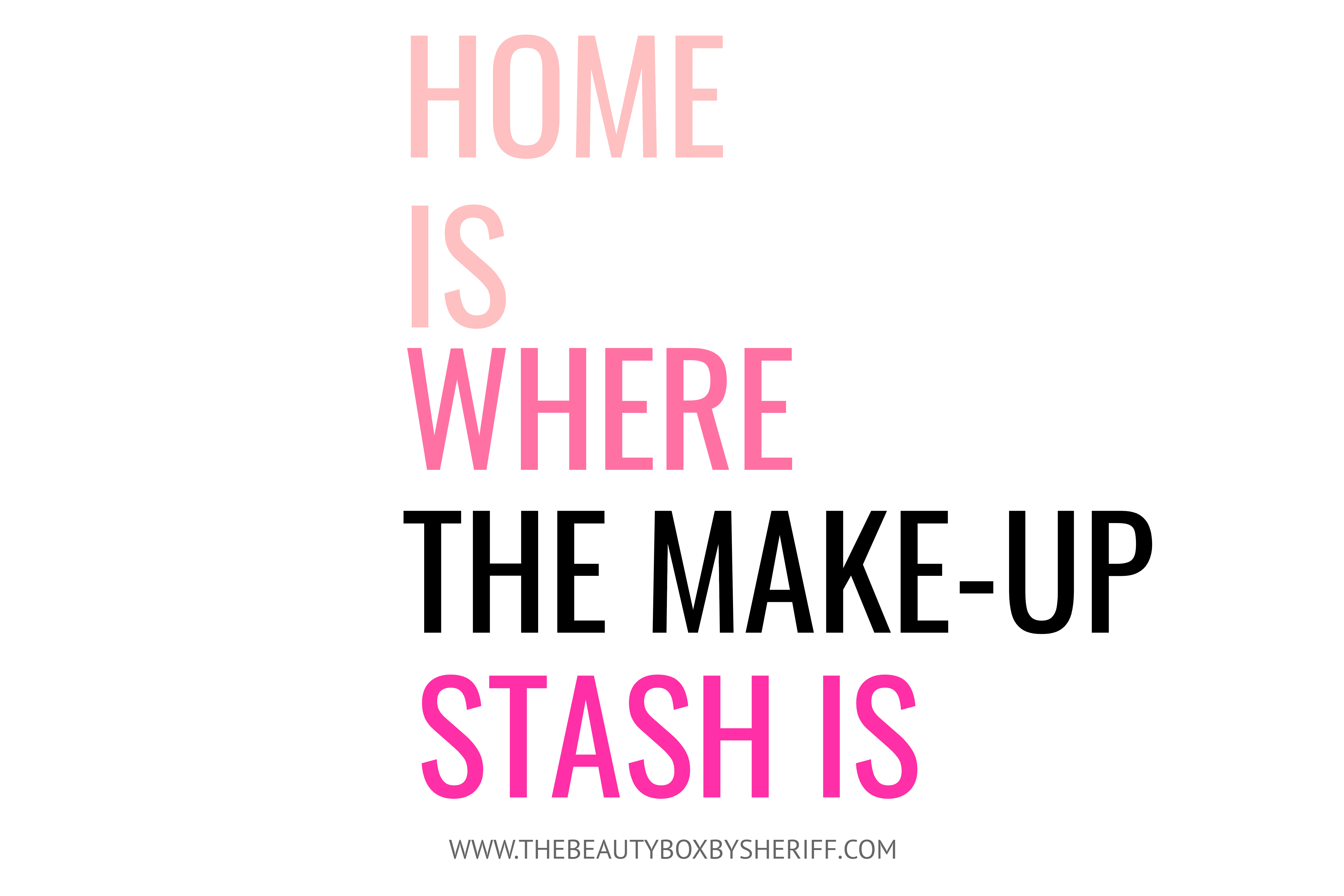 home is where the makeup stash is